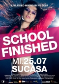 School Finished 12 - Uls größte Party in die Sommerferien!
